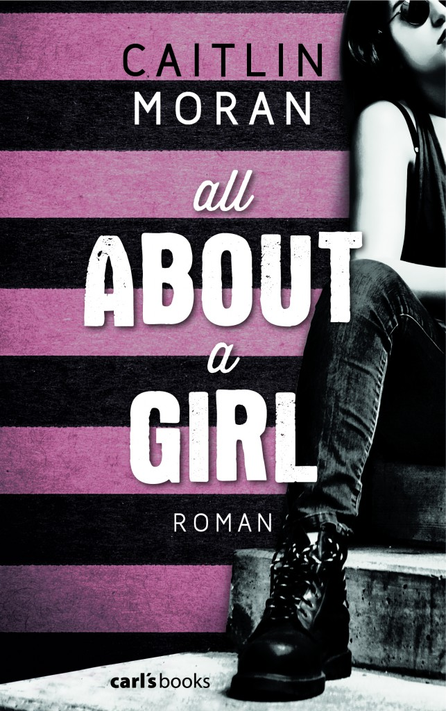 Lesestoff: all ABOUT a GIRL von Caitlin Moran
