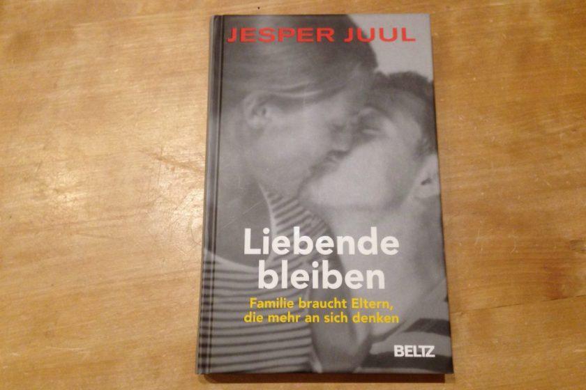 Liebende bleiben von Jesper Juul