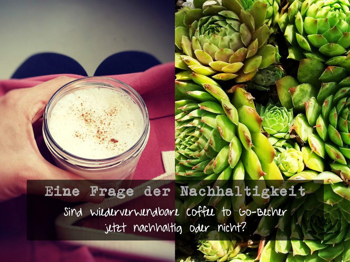 Eine Frage der Nachhaltigkeit Coffee to go