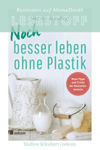 Noch besser leben ohne Plastik oekom