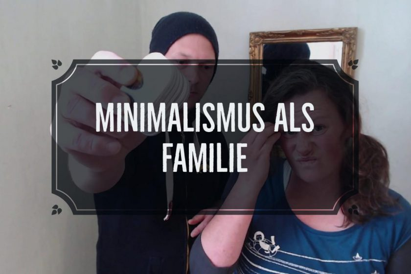 Minimalismus als Familie teil 2