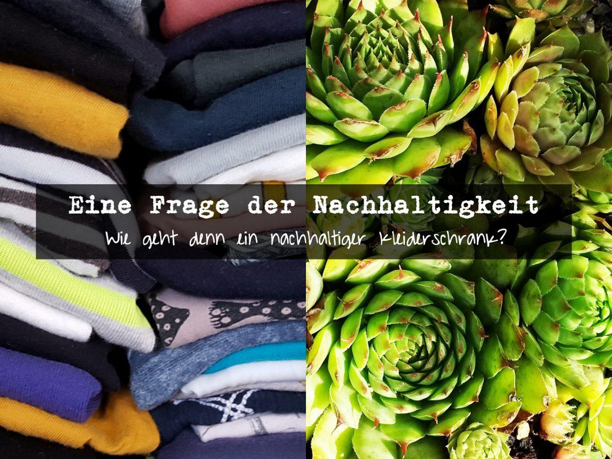 Eine Frage der Nachhaltigkeit im Kleiderschrank