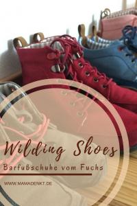 ( Anzeige) Barfußschuhe | Wildling Shoes | MamaDenkt Vor Ostern sind unsere Barfußschuhe vom wilden Fuchs hier angekommen. Kurz: Unsere Wildling Shoes sind da! So wunderschön und unglaublich echt an den Füßen. #Barfußschuhe #wildlingshoes