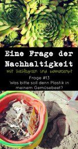 Eine Frage der Nachhaltigkeit Tomaten aus dem Joghurtbecher und Plastikmüll im Gemüsebeet Pinterest