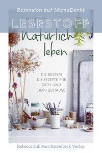 natürlich leben Rebecca Sullivan Knesebeck Verlag MamaDenkt