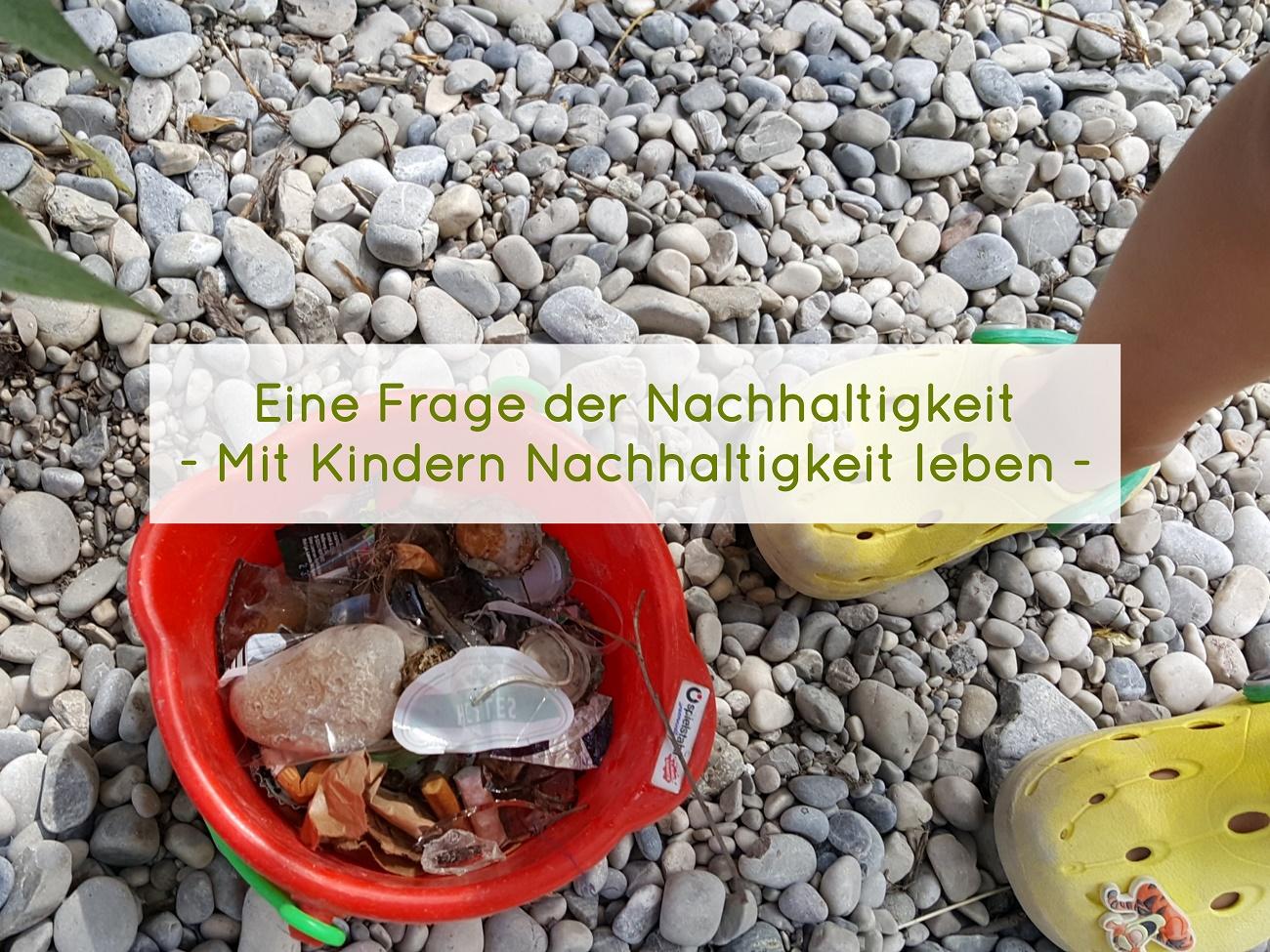 Mit Kinder Nachhaltigkeit leben Frage der Nachhaltigkeit